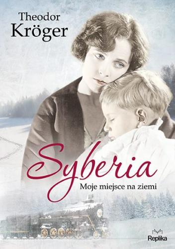 Okładka książki - Syberia. Moje miejsce na ziemi