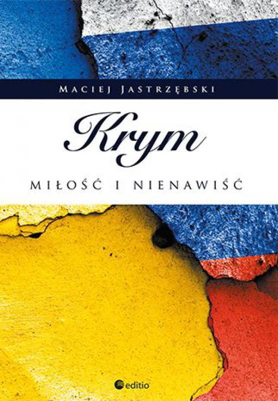 Okładka książki - Krym: miłość i nienawiść