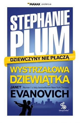 Okładka książki - Stephanie Plum. Dziewczyny nie płaczą. Wystrzałowa Dziewiątka