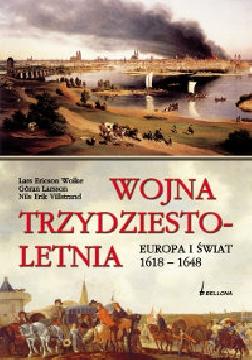Okładka - Wojna trzydziestoletnia. Europa i świat 1618 - 1648