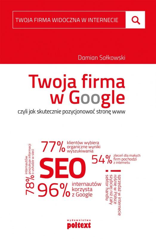 Okładka książki - Twoja firma w Google, czyli jak skutecznie pozycjonować stronę www