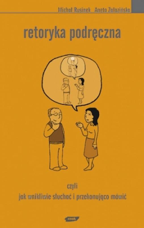 Okładka książki - Retoryka podręczna, czyli jak wnikliwie słuchać i przekonująco mówić