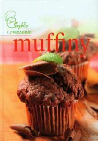 Okładka - Muffiny Szybko i smacznie