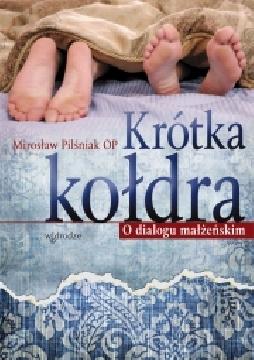 Okładka książki - Krótka kołdra. O dialogu małżeńskim