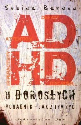 Okładka książki -  ADHD u dorosłych. Poradnik - jak z tym żyć
