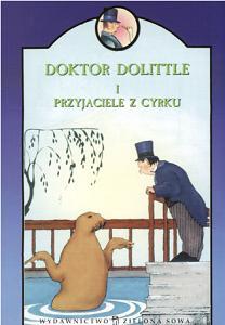 Okładka książki - Doktor Dolittle i przyjaciele z cyrku