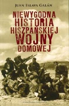 Okładka - Niewygodna historia hiszpańskiej wojny domowej