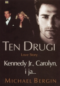 Okładka książki - Ten drugi. Love story. Kennedy Jr., Carolyn, i ja...