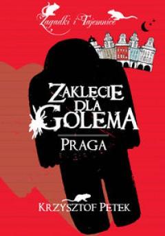 Okładka książki - Zaklęcie dla Golema. Praga