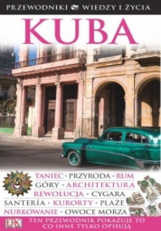 Ok�adka - Kuba. Przewodniki Wiedzy i �ycia