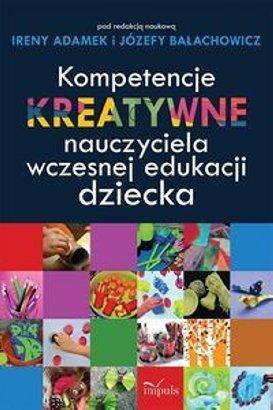 Okładka książki - Kompetencje kreatywne nauczyciela wczesnej edukacji dziecka