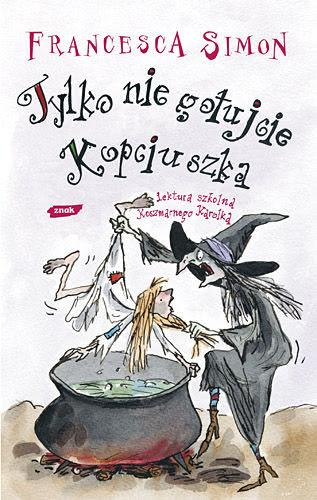 Okładka książki - Tylko nie gotujcie Kopciuszka
