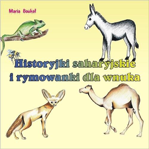 Okładka książki - Historyjki saharyjskie i rymowanki dla wnuka