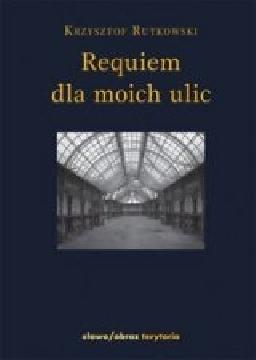 Ok�adka - Requiem dla moich ulic