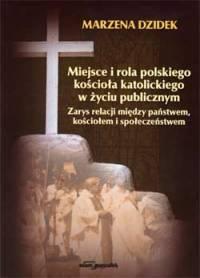 Okładka książki - Miejsce i rola polskiego kościoła katolickiego w życiu publicznym