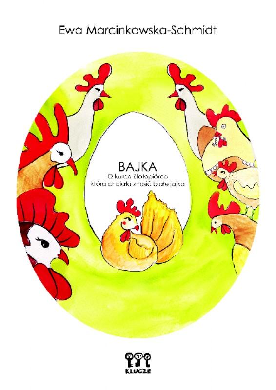 Okładka książki - Bajka o kurce Złotopiórce, która chciała znosić złote jajka