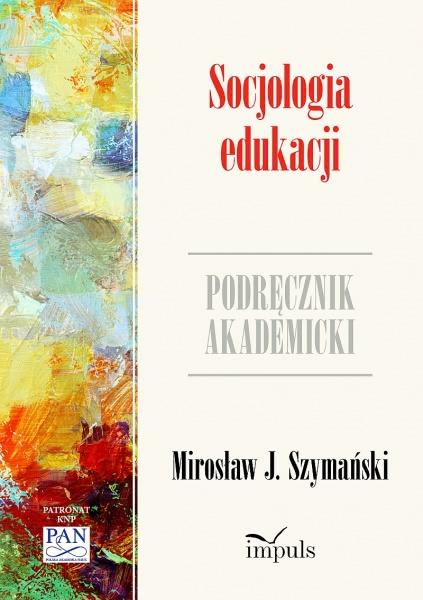 Okładka książki - Socjologia edukacji. Podręcznik akademicki