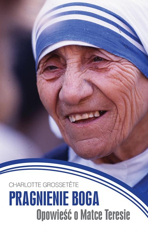 Okładka książki - Pragnienie Boga. Opowieść o Matce Teresie