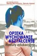 Ok�adka - Opieka Wychowanie Kszta�cenie Modu�y edukacyjne