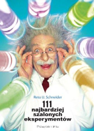 Okładka książki - 111 najbardziej szalonych eksperymentów