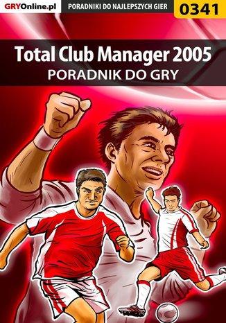 Okładka - Total Club Manager 2005 - poradnik do gry