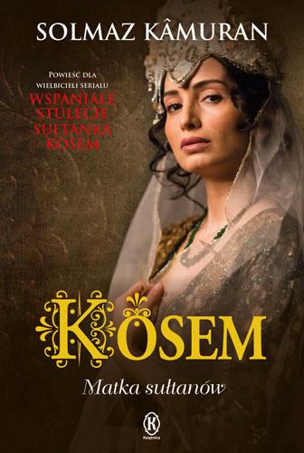 Okładka książki - Kösem. Matka sułtanów