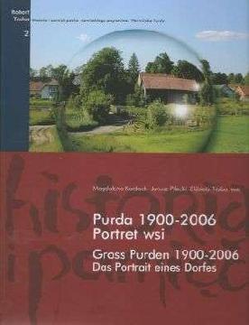 Ok�adka - Purda 1900-2006. Portret wsi / Gross Purden 1900-2006. Das Portrait eines Dorfes