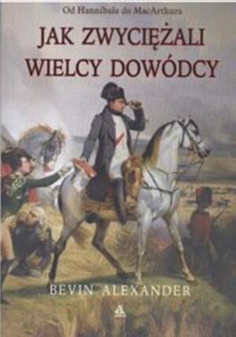 Okładka książki - Jak zwyciężali wielcy dowódcy