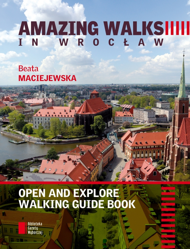 Okładka książki - AMAZING WALKS IN WROCŁAW. Open and explore walking guide book
