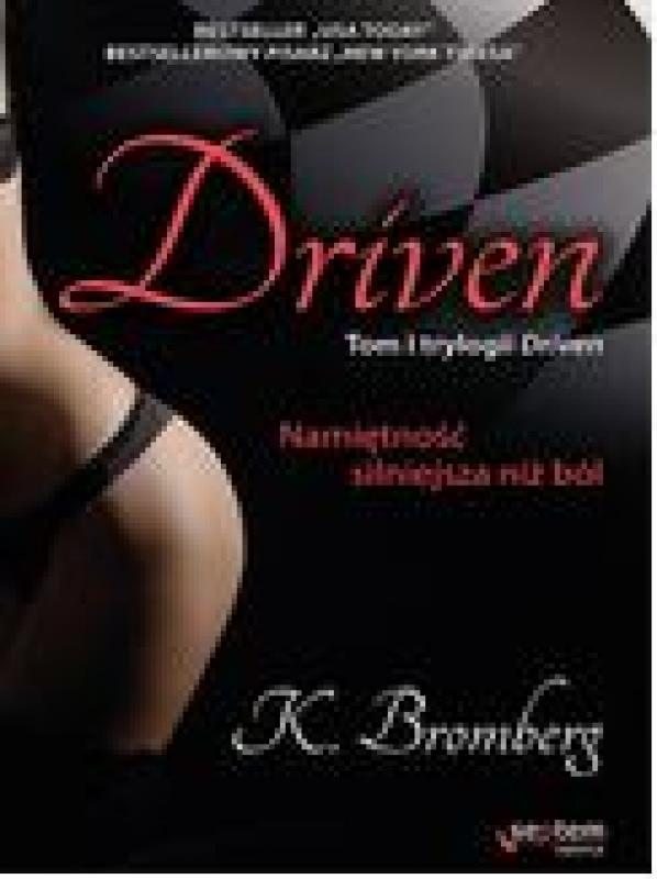 Okładka książki - Driven. Namiętność silniejsza niż ból