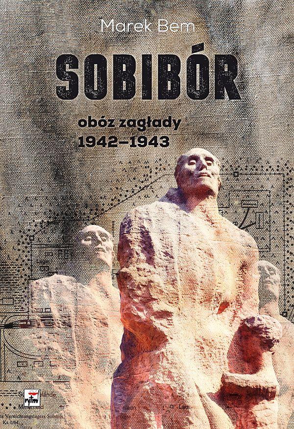 Okładka książki - Sobibór. Obóz zagłady 1942-1943
