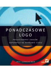 Ok�adka - Ponadczasowe logo. Projektowanie znak�w odpornych na dzia�anie czasu