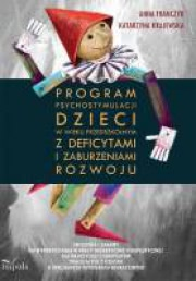 Ok�adka - Program psychostymulacji dzieci w wieku przedszkolnym z deficytami i zaburzeniami rozwoju