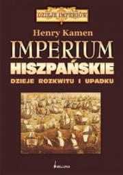 Ok�adka - Imperium Hiszpa�skie. Dzieje Rozkwitu i Upadku
