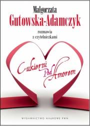 Okładka - Małgorzata Gutowska-Adamczyk rozmawia z czytelniczkami