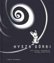 Ok�adka - Mysza g�r�, czyli Mysza i Nied�wied� szukaj� sensu �ycia