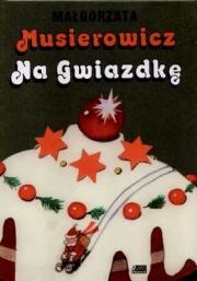 Ok�adka - Musierowicz na Gwiazdk�
