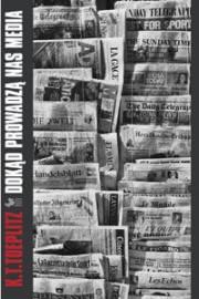 Ok�adka - Dok�d prowadz� nas media