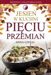 Ok�adka - Jesie� w kuchni Pi�ciu Przemian. Przepisy wegetaria�skie