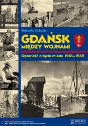 Ok�adka - Gda�sk mi�dzy wojnami. Opowie�� o �yciu miasta 1918-1939