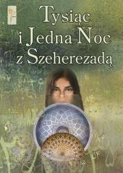 Okładka - Tysiąc i Jedna Noc z Szeherezadą