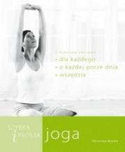Ok�adka - Szybka i prosta joga: asany dla ka�dego, o ka�dej porze dnia i w ka�dym miejscu