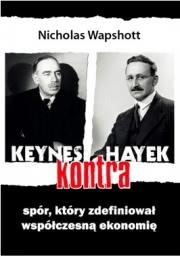 Ok�adka - Keynes kontra Hayek. Sp�r, kt�ry zdefiniowa� wsp�czesn� ekonomi�
