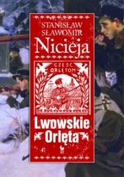 Ok�adka - Lwowskie Orl�ta. Czyn i legenda