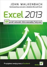 Ok�adka - Excel 2013. 101 porad i sztuczek kt�re oszcz�dz� Tw�j czas