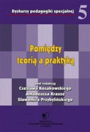 Ok�adka - Dyskursy pedagogiki specjalnej 5: Pomi�dzy teori� a praktyk� pedagogiczn�