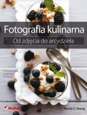 Ok�adka - Fotografia kulinarna. Od zdj�cia do arcydzie�a