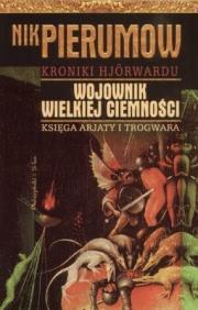 Ok�adka - Kroniki Hjorwardu. Tom 1. Wojownik Wielkiej Ciemno�ci. Ksi�ga Arjaty i Trogwara