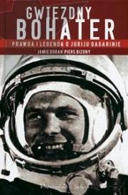 Ok�adka - Gwiezdny bohater. Prawda i legenda o Juriju Gagarinie