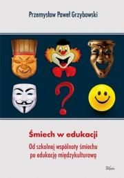 Okładka -  Śmiech w edukacji. Od szkolnej wspólnoty śmiechu po edukację międzykulturową